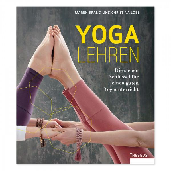 Yoga lehren. Die sieben Schlüssel für einen guten Yogaunterricht
